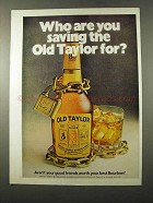 1972 Old Taylor Bourbon Ad - Who Are You Saving For