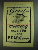 1893 Pears' Soap Ad - Good Morning Have You Used?