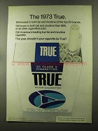 1973 True Filter Cigarettes Ad - The 1973 True