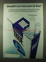 1973 True Filter Cigarettes Ad - Your Next Pack
