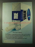 1973 True Filter Cigarettes Ad - The True Theory