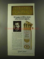 1973 Gold Label Cigars Ad - Man Who Loved Cigars