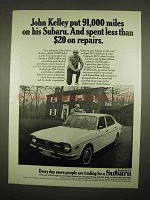 1973 Subaru Car Ad - John Kelley put 91,000 Miles