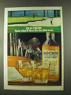 1973 Old Crow Bourbon Ad - What It Does For 19th Hole