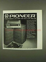 1973 Pioneer Hi-Fi Stereo Ad - If You've Heard It