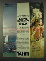 1974 Tahiti Tourism Ad - Best Time You've Ever Had
