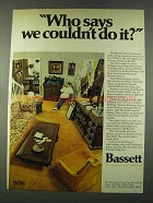 1974 Bassett Furniture Ad - Who Says We Couldn't