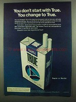 1974 True Cigarettes Ad - You Don't Start With