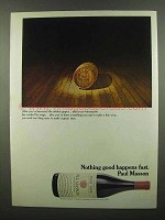 1974 Paul Masson Wine Ad - Nothing Good Happens Fast