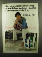 1975 True Filter Cigarettes Ad - After Kicking Around