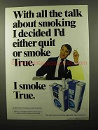 1975 True Filter Cigarettes Ad - All The Talk About