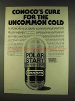 1977 Conoco Polar Start DN-600 Oil Ad - Uncommon Cold