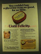 1980 Felicity Glycerine Soap Ad - So Good For So Little