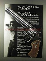 1981 Dan Wesson Revolvers Ad - Don't Want a Handgun