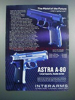 1983 Interarms Astra A-80 Pistol Ad - the Future