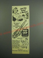 1954 Vise-Grip Tool Ad - Just the Ticket for Mr. Fixit