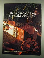 1984 Wild Turkey Bourbon Ad - Better to Give or Receive