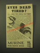 1947 Murine For Your Eyes Advertisement - Eyes Dead Tired?