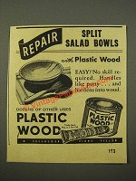 1947 Plastic Wood Ad - Repair Split Salad Bowls