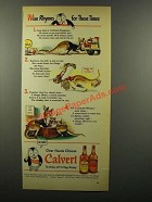 1943 Calvert Whiskey Ad - Wise Rhymes for These Times
