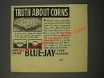 1940 Blue-Jay Corn Plasters Ad - Truth About Corns