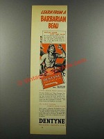 1939 Dentyne Gum Ad - Learn From a Barbarian Beau