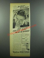 1939 Vaseline Hair Tonic Ad - Hair Brittle?