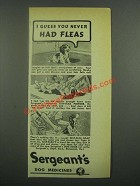 1939 Sergeant's Dog Medicines Ad - You Never Had Fleas