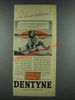 1937 Dentyne Chewing Gum Ad - I'd Be an Eskimo