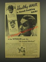 1936 Vitalis Hair Tonic Ad - Healthy Hair