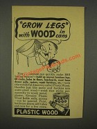 1936 Plastic Wood Ad - Grow Legs with Wood in Cans