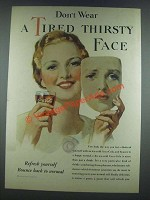 1933 Coca-Cola Soda Ad - Don't Wear Tired Thirsty Face