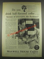 1932 Maxwell House Coffee Ad - You Drink Half-Flavored