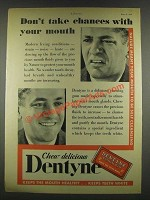 1932 Dentyne Gum Ad - Don't Take Chances With Mouth