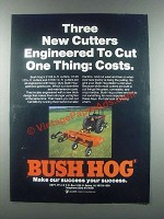 1985 Bush Hog Cutters Ad - Cut One Thing: Costs