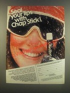 1985 Chap Stick Lip Balm Ad - Seal Your Lips