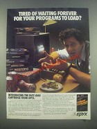 1985 Epyx Fast Load Cartridge Ad - Tired of Waiting