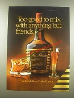 1985 Tia Maria Liqueur Ad - Too Good to Mix With Anything But Friends