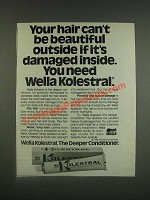 1985 Wella Kolestral Conditioner Ad - Your Hair Can't Be Beautiful Outside