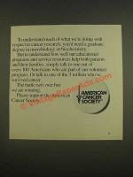1985 American Cancer Society Ad - To understand much of what we're doing