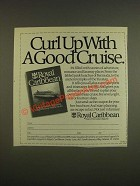 1985 Royal Caribbean Cruise Ad - Curl up with a good cruise