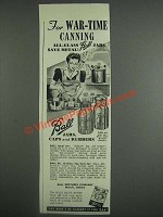 1943 Ball Jars, Caps and Rubbers Ad - For War-Time canning