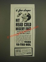 1944 Vicks Va-tro-nol Ad - A few drops hit head cold misery fast