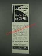 1946 Anaconda Copper & Brass Ad - Need water pipe? Now you can get copper