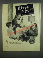1947 Hires Root Beer Ad - Hires to You! The toast to good taste