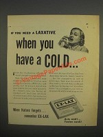 1947 Ex-Lax Laxative Ad - If you need a Laxative when you have a cold