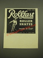 1947 Rollfast Roller Skates Ad - Made To Last