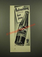 1942 Hires Root Beer Ad - Refreshing Because of Real Root Juices