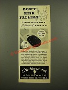 1939 Rubbermaid Bath Mat Ad - Don't Risk Falling