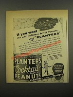 1948 Planters Cocktail Salted Peanuts Ad - If You Want The Most Delicious